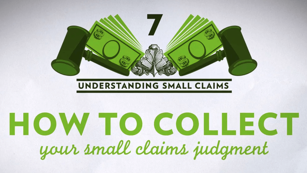Small Claims Chapter 7 – How to Collect Your Small Claims Judgement