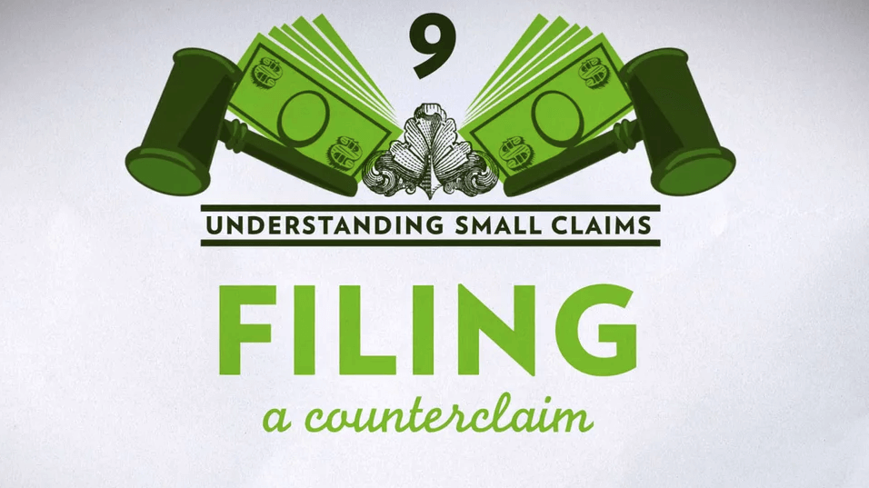 Small Claims Chapter 9 – Filing a Counterclaim