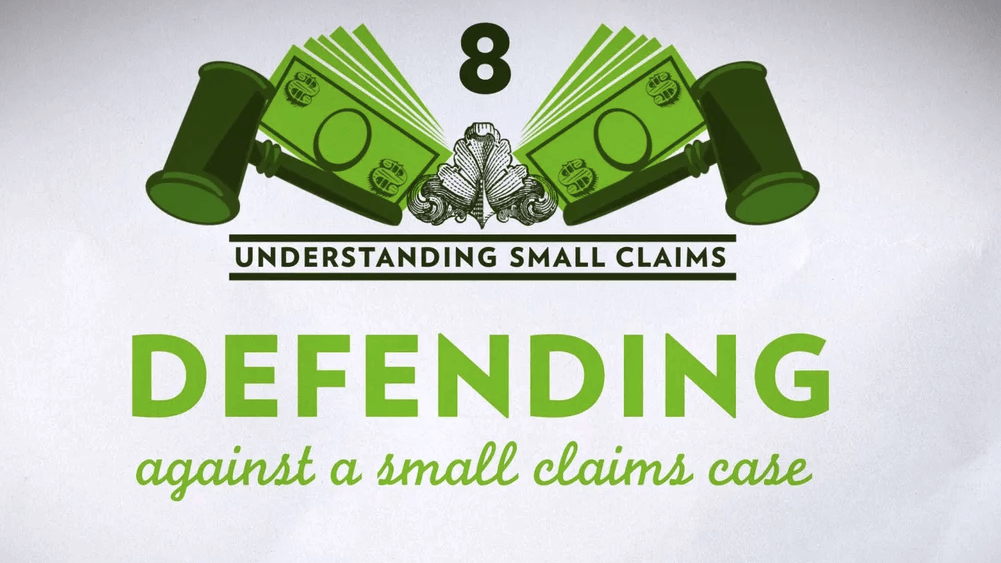 Small Claims Chapter 8 – Defending Against a Small Claims Case