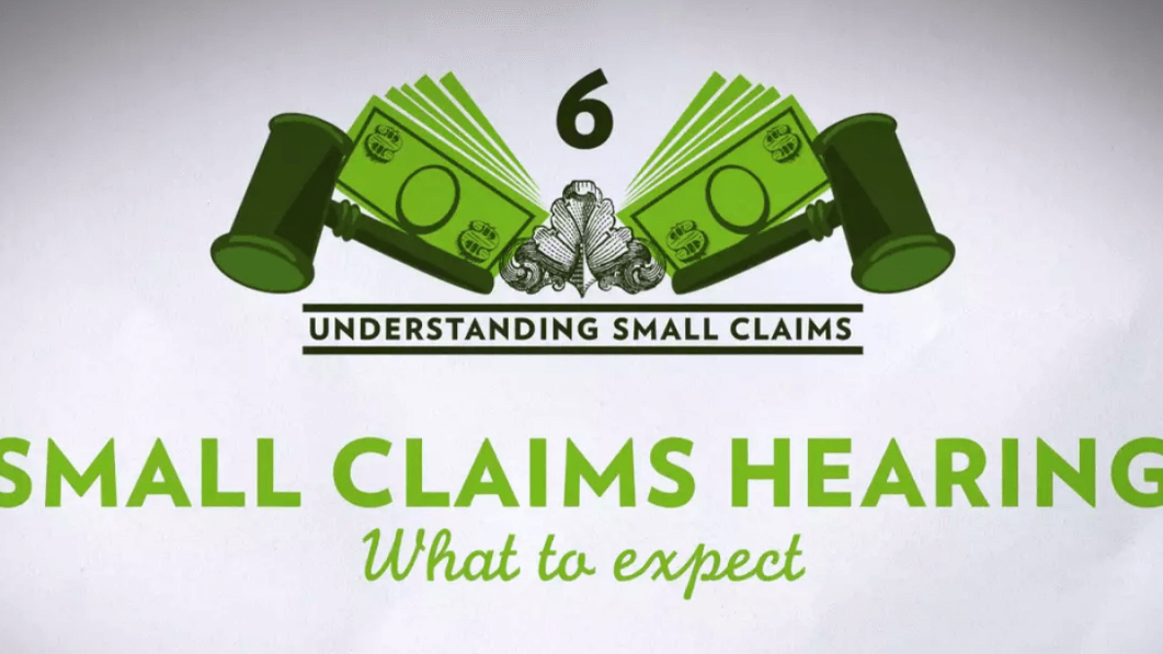 Small Claim Chapter 6 – What to Expect at a Small Claims Hearing